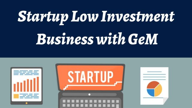 Start-up low investment business with GeM