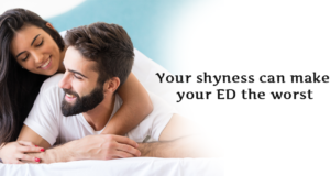 Your shyness can make your ED the worst
