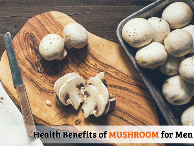 Health Benefits of Mushroom for Men