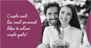 Coaching Couple- how coach personnel helps